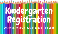 KINDERGARTEN REGISTRATION will begin on Monday, May 11 and will run through Monday, June 1. We have a couple of different options that we would like to offer you.  1 - Online - link will be emailed to you (begininning May 11), required documents will need